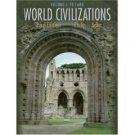 World Civilizations: Volume I: To 1600 3rd by Philip J. Adler 0534601472