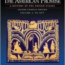 The American Promise: A History of the US from 1865 Vol 1 by Roark 0312403593