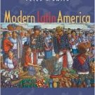 Modern Latin America 6th Ed by Thomas E. Skidmore 019517013X