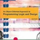 An Object-Oriented Approach to Programming Logic and Design by Joyce Farrell 0619215631