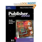 Microsoft Publisher 2002 by Gary B. Shelly 0789563533