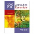 Computing Essentials 2002-03 Complete 14th Edition by Linda I. O'Leary 0072824522