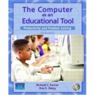 The Computer as an Educational Tool: Productivity and Problem Solving 4th by Forcier 0131138855