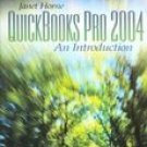 Quickbook 2004: An Introduction 2nd by Janet Horne 0131523805