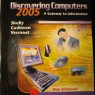 Discovering Computers 2005: Complete by Gary B. Shelly 0619255250