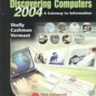 Discovering Computers 2004 by Gary B. Shelly 0789567032