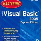 Mastering Microsoft Visual Basic 2005 Express Edition by Acey Bunch 0782143989