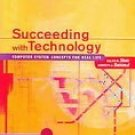 Succeeding with Technology, 2005 Update Edition by Ralph Stair 0619267895
