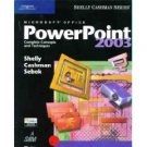 Microsoft Office PowerPoint 2003: Complete Concepts and Techniques by Shelly 0619200421
