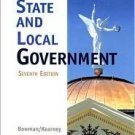 State and Local Government 7th by Ann O'M. Bowman 0618770895