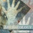 Archaeology: Down to Earth 3rd by David Hurst Thomas 0495008583