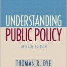 Understanding Public Policy 12th by Thomas R. Dye 0136131476
