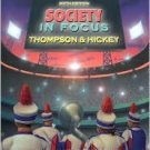 Society in Focus: An Introduction to Sociology by William E. Thompson 0205516890