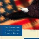 The Politics of United States Foreign Policy 3rd by Jerel Rosati 0155058843