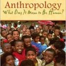 Anthropology: What Does It Mean to Be Human? by Lavenda 0195189760