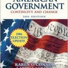 American Government 2006: Continuity and Change by Karen O'Connor 032143434X