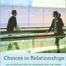 Choices in Relationships: Introduction to Marriage and the Family Ed 9 by David Knox 0495091855