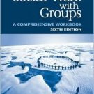 Social Work with Groups: A Comprehensive Workbook 6th by Charles Zastrow 0534534813