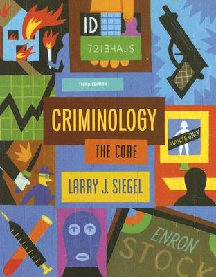 Criminology: The Core 3rd edition by Larry J. Siegel 0495094773