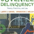 Juvenile Delinquency Theory, Practice, and Law - 10th Ed by Larry J. Siegel 0495503649