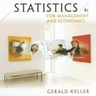 Statistics for Management and Economics 8th Ed by Gerald Keller 0324569491
