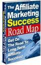 The Affiliate Marketing Success Road Map ebook