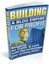 Building a Blog Empire For Profit eBook