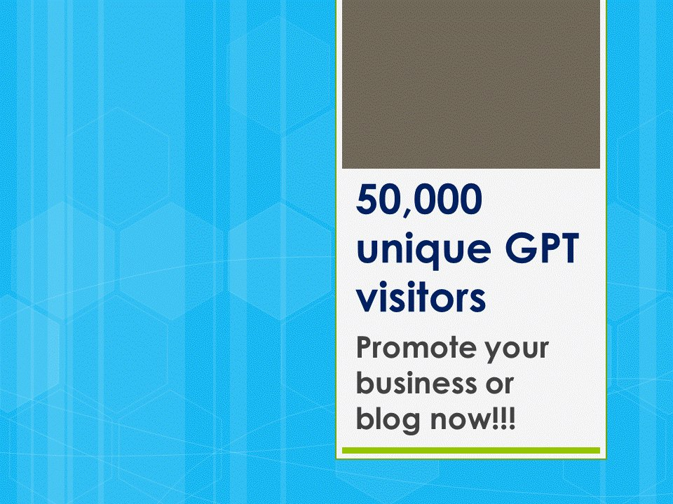 50,000 High Traffic GPT Visitors to Promote Your Website