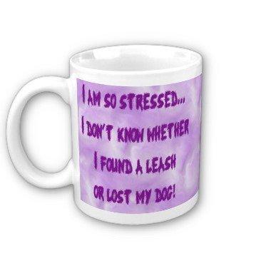 "Humorous Funny Saying Coffee Mug Cup ""I'm So Stressed"""