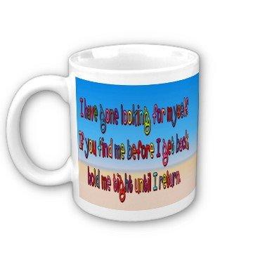 "Humorous Funny Saying Coffee Mug Cup ""Gone Looking For Myself"""