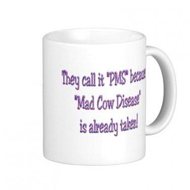 "Humorous Funny Saying Coffee Mug Cup ""They call it PMS... """