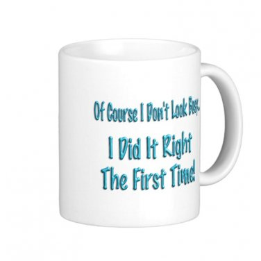 """Humorous Funny Saying Coffee Mug Cup """"Of course I don't look busy ..."""""""