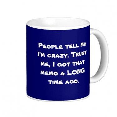 "Humorous Funny Saying Coffee Mug Cup ""People tell me I'm crazy..."""