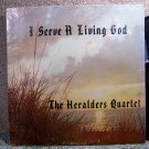 Heralder's Quartet - I Serve A Living God