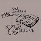 Dream Imagine & Believe