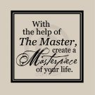 With The Help Of The Master, Create A Masterpiece Of Your Life