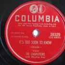 The Charioteers  -  It's Too Soon To Know / Until - 78rpm - Circa 1948