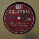 Carl Smith - Don't Tease Me / I Just Dropped In To Say Goodbye - 1955 (Vinyl Records)