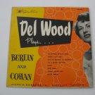 Del Wood - Plays Berlin & Cohan - 1953  (Vinyl LP)