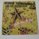 George Thorogood - Better Than The Rest  - Circa 1979