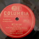 Harry James - He's My Guy - You're In Love With Someone Else - 78rpm - Circa 1942