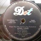 Pat Boone  - April Love / When The Swallows Come Back to Capistrano - 78rpm - Circa 1957
