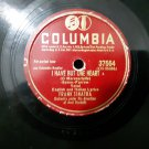 Frank Sinatra - I Have But One Heart / Ain'tcha Ever Comin' Back - 78 Rpm Shellac - Circa 1947