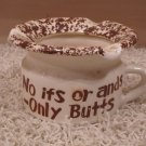 Vintage No Ifs or Ands Only Butts ashtray ash tray