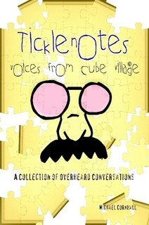 Ticklenotes: Voices from Cube Village / A Collection of Overheard Conversations