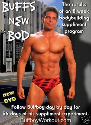 BUFFBOY  BODYBUILDING SUPPLEMENT DVD - see promo video!