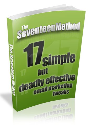 17 Simple But Deadly Effective eMail Marketing Tweaks!