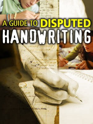 A Guide To Disputed Handwriting