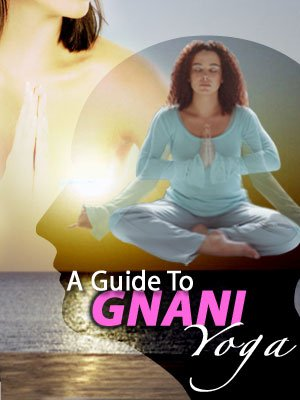 A Guide To Gnani Yoga