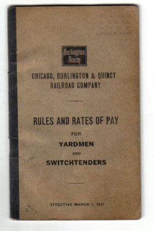 Burlington Route Rules and Rates of Pay for Yardmen and Switchtenders